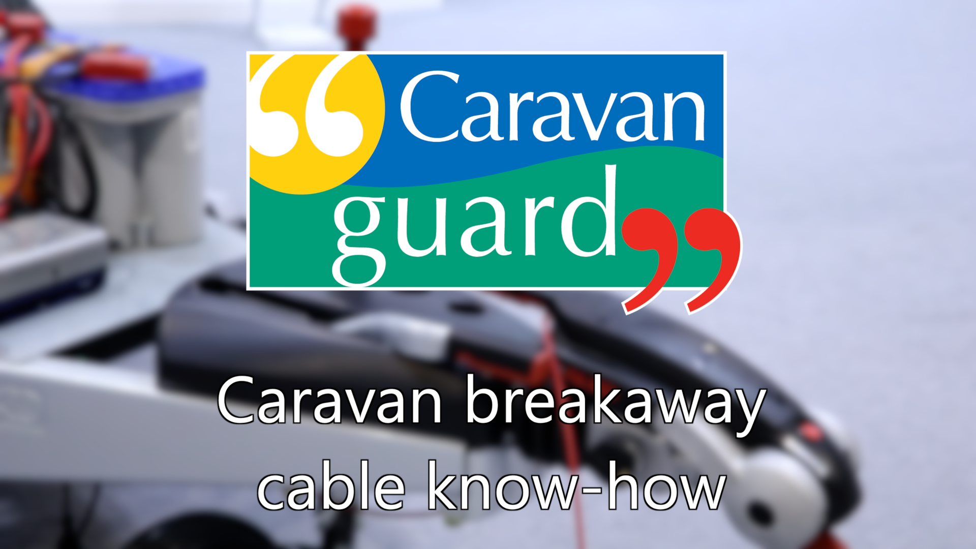 Video: All about caravan breakaway cables - Caravan Guard
